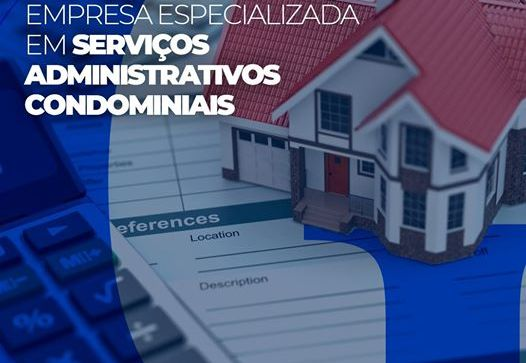 Contrate uma empresa especializada em serviços Administrativos Condominiais